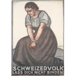 Hans Beat Wieland. Schweizer Volk, Lass dich nicht binden ! 1920.
