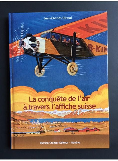 Jean-Charles Giroud. La conquête de lâir $ travers l'affiche suisse. 2008.